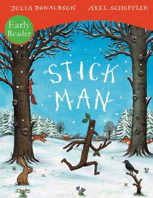 Stick Man Early Reader imagine