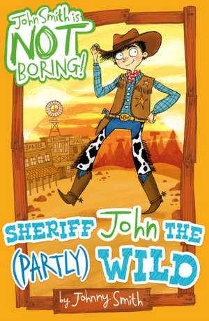 Sheriff John the (Partly) Wild