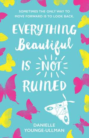 Everything Beautiful is Not Ruined de Danielle Younge-Ullman