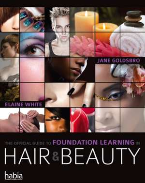 The Official Guide to Foundation Learning in Hair & Beauty de Jane Goldsbro