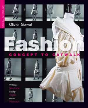 Fashion: Concept to Catwalk de Olivier Gerval
