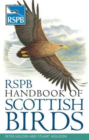 Holden, P: RSPB Handbook of Scottish Birds