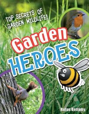 Bellamy, R: Garden Heroes