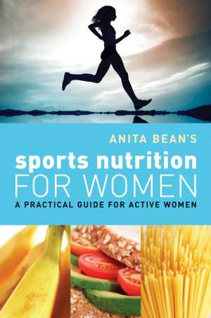 Anita Bean's Sports Nutrition for Women