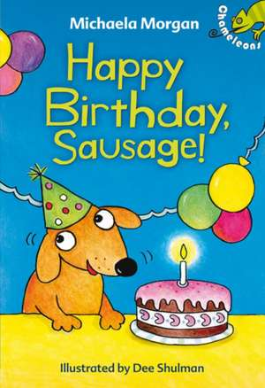 Happy Birthday, Sausage!