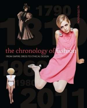 The Chronology of Fashion: From Empire Dress to Ethical Design de N J Stevenson