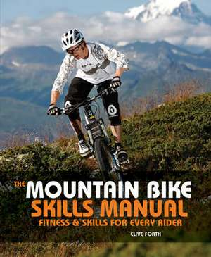 The Mountain Bike Skills Manual imagine