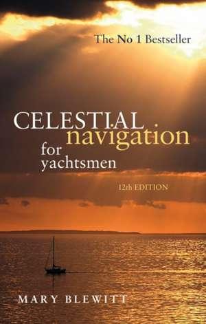 Celestial Navigation for Yachtsmen de Mary Blewitt