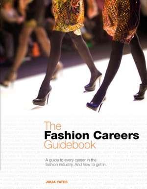 The Fashion Careers Guidebook de Professor Julia Yates
