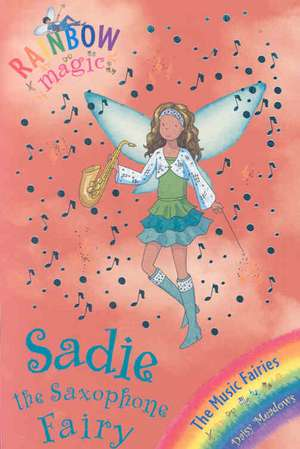 Sadie the Saxophone Fairy de Daisy Meadows