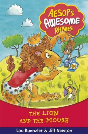 Aesop`s Awesome Rhymes 5: The Lion and the Mouse de Lou Kuenzler
