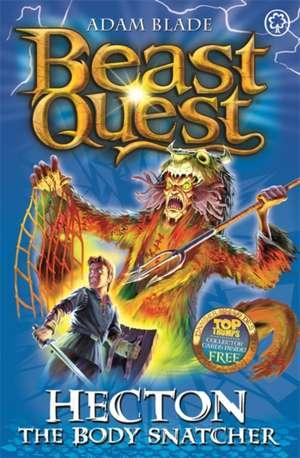 Beast Quest: 45: Hecton the Body Snatcher de Adam Blade