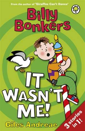 It Wasn't Me! de Giles Andreae