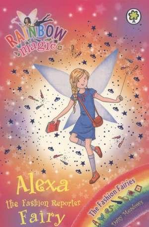 Rainbow Magic: Alexa the Fashion Reporter Fairy de Daisy Meadows