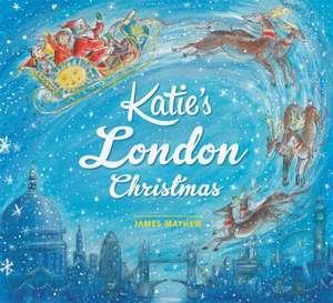 Katie's London Christmas de James Mayhew