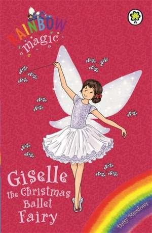 Rainbow Magic: Giselle the Christmas Ballet Fairy de Daisy Meadows