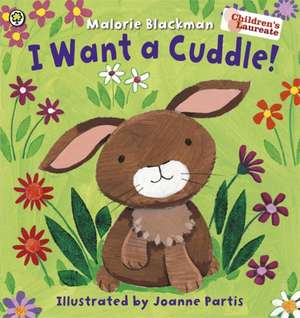 I Want A Cuddle!