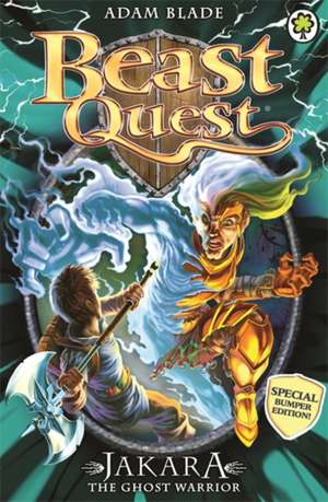 Beast Quest: Jakara the Ghost Warrior de Adam Blade