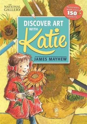 Katie: Discover Art with Katie de James Mayhew