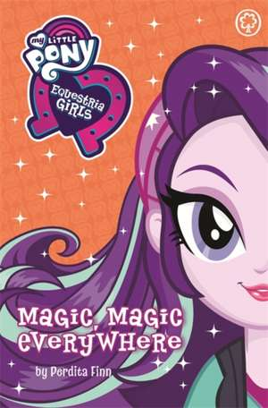 My Little Pony: Equestria Girls: Magic, Magic Everywhere de Perdita Finn