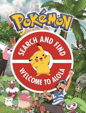 The Official Pokemon Search and Find: Welcome to Alola de  Pokemon