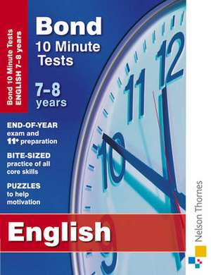 Bond 10 Minute Tests English 7-8 Years
