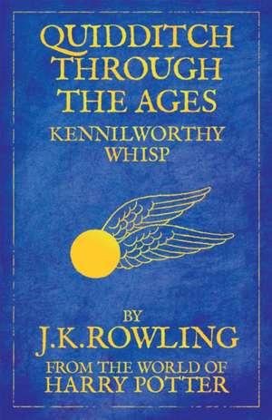 Quidditch Through the Ages: Reissue de J. K. Rowling