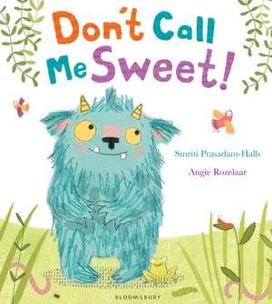 Don't Call Me Sweet! de Smriti Prasadam-Halls