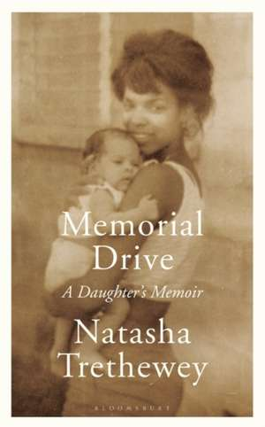 Memorial Drive: A Daughter's Memoir de Natasha Trethewey