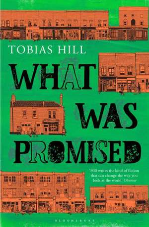 What Was Promised de Tobias Hill