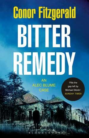 Bitter Remedy: An Alec Blume Case de Conor Fitzgerald