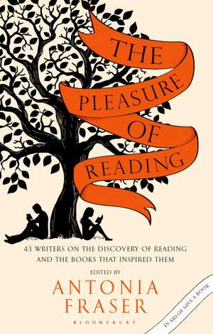 The Pleasure of Reading: 43 Writers on the Discovery of Reading and the Books that Inspired Them de Lady Antonia Fraser