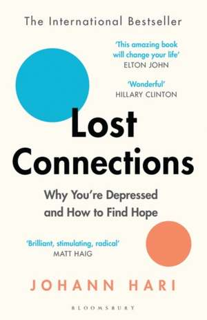 Lost Connections: Why You're Depressed and How to Find Hope de Johann Hari