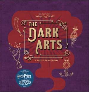 J.K. Rowling's Wizarding World - The Dark Arts: A Movie Scrapbook de Warner Bros