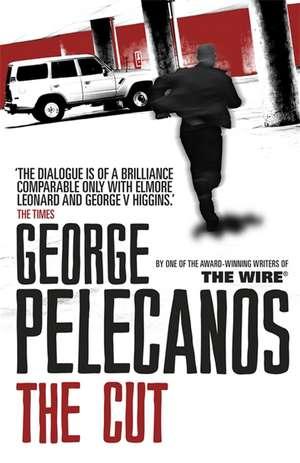 Pelecanos, G: The Cut de George Pelecanos