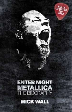 Metallica: Enter Night de Mick Wall