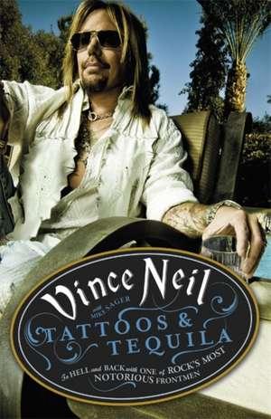 Tattoos & Tequila de Vince Neil