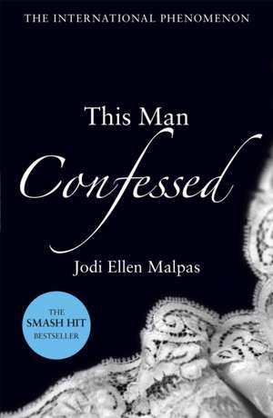 This Man 3. This Man Confessed de Jodi Ellen Malpas
