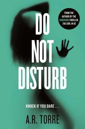 Do Not Disturb de Alessandra Torre