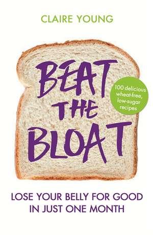 Beat the Bloat de Claire Young
