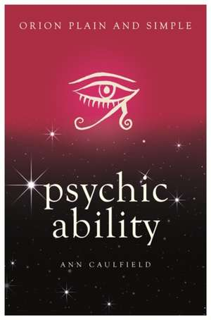 Psychic Ability, Orion Plain and Simple