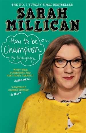 How to be Champion de Sarah Millican