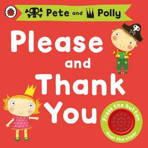 Please and Thank You: A Pirate Pete and Princess Polly book de Amanda Li