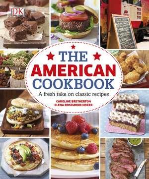 The American Cookbook A Fresh Take On Classic Reci