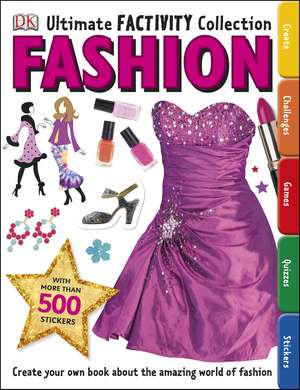 Fashion Ultimate Factivity Collection: Create your own Book about the Amazing World of Fashion de DK
