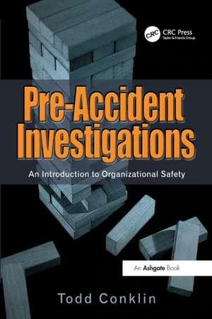Pre-Accident Investigations de Todd Conklin