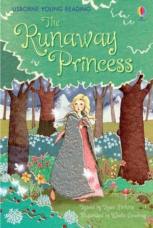 The Runaway Princess de Rosie Dickins