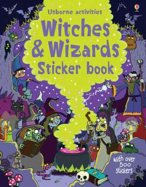 Witches and Wizards Sticker Book de Kirsteen Robson