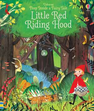 Peep Inside a Fairy Tale: Little Red Riding Hood de Anna Milbourne