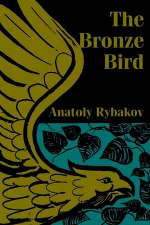 The Bronze Bird de Anatoly Rybakov